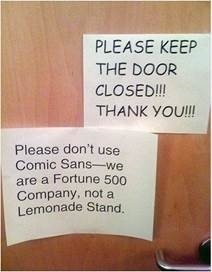 Please don't use Comic Sans, we're not a lemonade stand