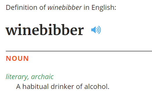 Winebibber definition - a habitual drinker of alcohol